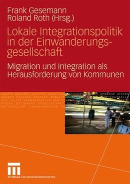Abbildung von Gesemann / Roth | Lokale Integrationspolitik in der Einwanderungsgesellschaft | 2009 | Migration und Integration als ...