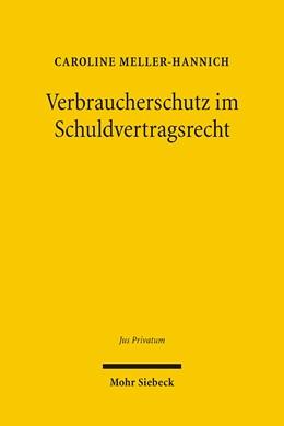 Abbildung von Meller-Hannich   Verbraucherschutz im Schuldvertragsrecht   2005   Private Freiheit und staatlich...   101