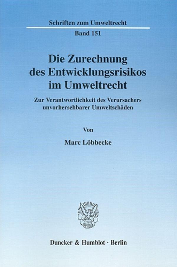 Die Zurechnung des Entwicklungsrisikos im Umweltrecht. | Löbbecke, 2006 | Buch (Cover)