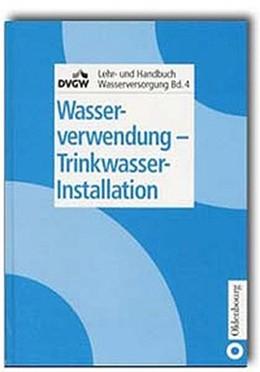 Abbildung von DVGW Deutsche Vereinigung des Gas- und Wasserfaches e.V | Wasserverwendung/Trinkwasser-Installation | 2000