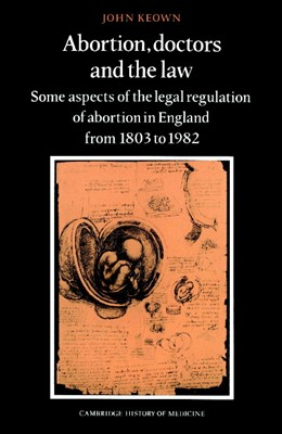 Abbildung von Keown   Abortion, Doctors and the Law   2002   Some Aspects of the Legal Regu...