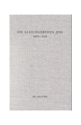 Abbildung von Mell | Die Gleichnisreden Jesu 1899–1999 | 1999 | Beiträge zum Dialog mit Adolf ... | 103