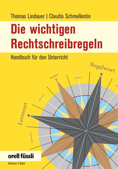 Die wichtigen Rechtschreibregeln | Lindauer / Schmellentin, 2017 | Buch (Cover)