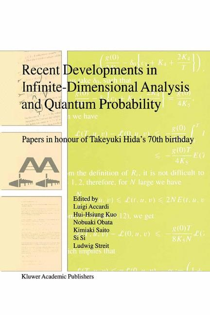 Recent Developments in Infinite-Dimensional Analysis and Quantum Probability | Accardi / Hui-Hsiung Kuo / Obata / Saito / Si Si / Streit | Reprinted from ACTA APPLICANDAE MATHEMATICAE, 63:1-3 , 2001 | Buch (Cover)