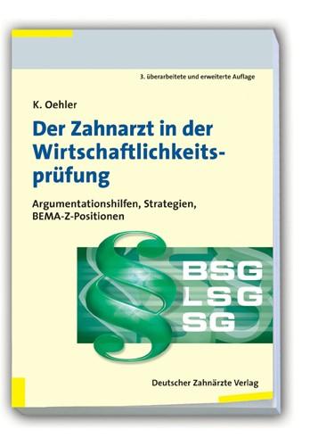 Der Zahnarzt in der Wirtschaftlichkeitsprüfung | Oehler | 3. überarbeitete und erweiterte Auflage, 2008 | Buch (Cover)
