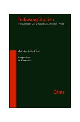 Abbildung von Schlothfeldt | Komponieren im Unterricht | 2. unveränderte Auflage 2015 | 2015 | 9