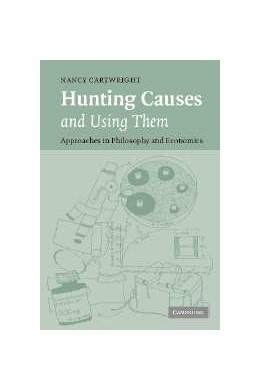 Abbildung von Cartwright | Hunting Causes and Using Them | 2007 | Approaches in Philosophy and E...
