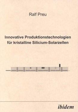 Abbildung von Preu   Innovative Produktionstechnologien für kristalline Silicium-Solarzellen   2001