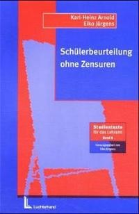 Schülerbeurteilung ohne Zensuren | Arnold / Jürgens, 2001 (Cover)