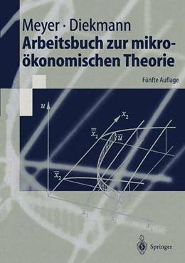 Abbildung von Meyer / Diekmann | Arbeitsbuch zur mikroökonomischen Theorie | 5., neubearb. u. erw. Aufl. | 2000