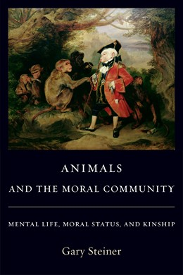 Abbildung von Steiner   Animals and the Moral Community   2008   Mental Life, Moral Status, and...