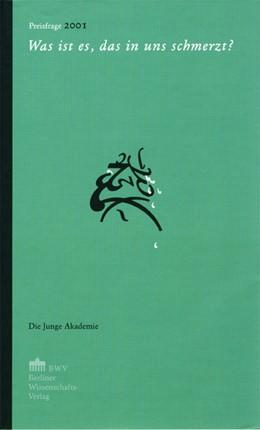 Abbildung von Was ist es, das in uns schmerzt? | 1. Auflage | 2005 | 2001 | beck-shop.de