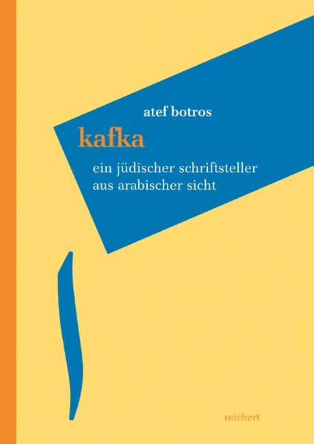 Kafka – Ein jüdischer Schriftsteller aus arabischer Sicht | Botros, 2009 | Buch (Cover)