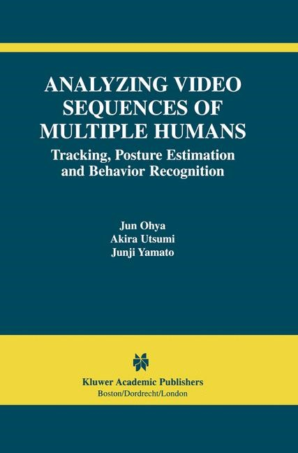 Analyzing Video Sequences of Multiple Humans | Ohya / Utsumi / Yamato, 2002 | Buch (Cover)