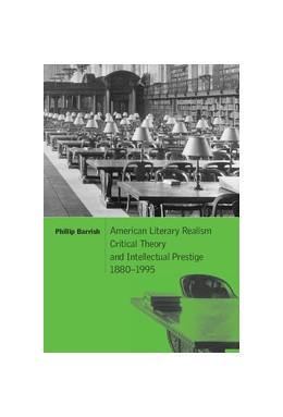 Abbildung von Barrish | American Literary Realism, Critical Theory, and Intellectual Prestige, 1880–1995 | 2001 | 126