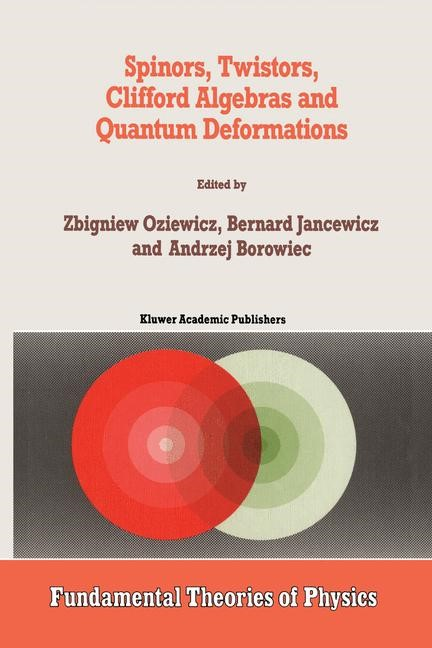Spinors, Twistors, Clifford Algebras and Quantum Deformations | Borowiec / Jancewicz / Oziewicz, 1993 | Buch (Cover)