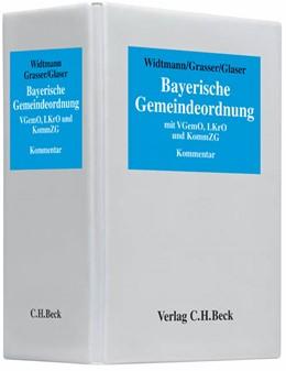 Abbildung von Widtmann / Grasser / Glaser | Bayerische Gemeindeordnung | 29. Auflage | 2018 | mit Verwaltungsgemeinschaftsor...