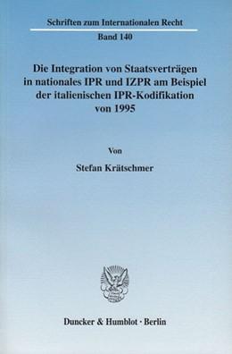 Abbildung von Krätschmer | Die Integration von Staatsverträgen in nationales IPR und IZPR am Beispiel der italienischen IPR-Kodifikation von 1995. | 2004