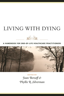 Abbildung von Berzoff / Silverman   Living with Dying   2004   A Handbook for End-of-Life Hea...