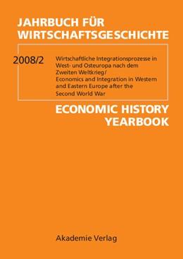 Abbildung von Plumpe / Steiner / Stokes   Wirtschaftliche Integrationsprozesse in West- und Osteuropa nach dem Zweiten Weltkrieg / Economics and Integration in Western and Eastern Europe after the Second World War   2008