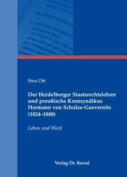 Abbildung von Ott | Der Heidelberger Staatsrechtslehrer und preußische Kronsyndikus Hermann von Schulze-Gaevernitz (1824–1888) | 2008 | Leben und Werk | 26