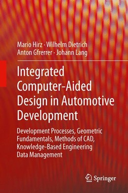 Abbildung von Mario / Dietrich / Gfrerrer | Integrated Computer-Aided Design in Automotive Development | 2013 | Development Processes, Geometr...