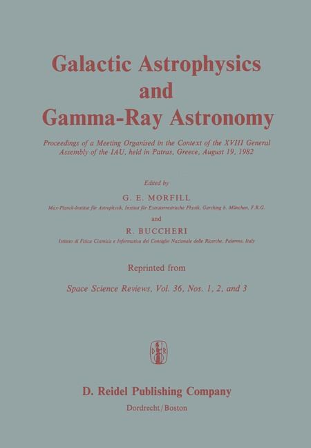 Galactic Astrophysics and Gamma-Ray Astronomy | Morfill / Buccheri | Reprinted from SPACE SCIENCE REVIEWS, 36:1-3, 1983 | Buch (Cover)