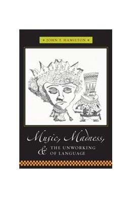 Abbildung von Hamilton | Music, Madness, and the Unworking of Language | 2008