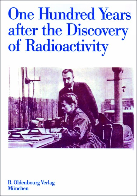 One Hundred Years after the Discovery of Radioactivity | Adloff / Lieser / Stöcklin, 2008 | Buch (Cover)