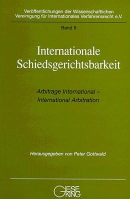 Abbildung von Gottwald / Schlosser | Internationale Schiedsgerichtsbarkeit | 1. Auflage | 1997 | Band 9 | beck-shop.de