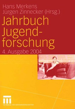 Abbildung von Merkens / Zinnecker | Jahrbuch Jugendforschung | 2004 | 2004 | 4. Ausgabe 2004