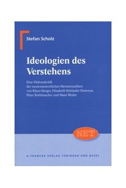 Abbildung von Scholz | Ideologien des Verstehens | 2007 | Eine Diskurskritik der neutest... | 13