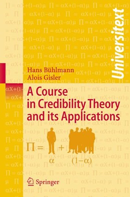 Abbildung von Bühlmann / Gisler   A Course in Credibility Theory and its Applications   2005