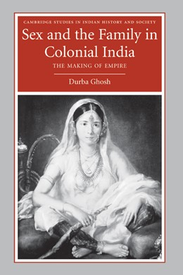 Abbildung von Ghosh | Sex and the Family in Colonial India | 2006 | The Making of Empire | 13