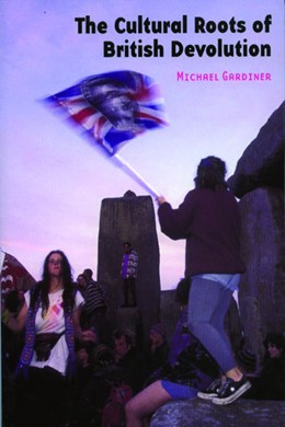 Abbildung von Gardiner | The Cultural Roots of British Devolution | 2004