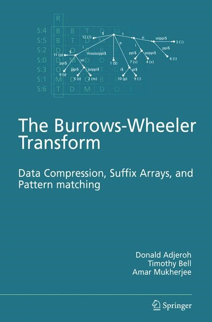 The Burrows-Wheeler Transform: | Adjeroh / Bell / Mukherjee, 2008 | Buch (Cover)