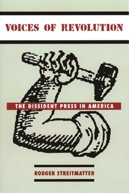 Abbildung von Streitmatter   Voices of Revolution   2001   The Dissident Press in America