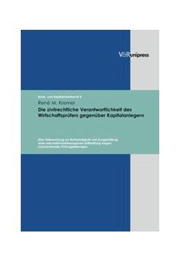 Abbildung von Kremer   Die zivilrechtliche Verantwortlichkeit des Wirtschaftsprüfers gegenüber Kapitalanlegern   2007   Eine Untersuchung zur Notwendi...   Band 005