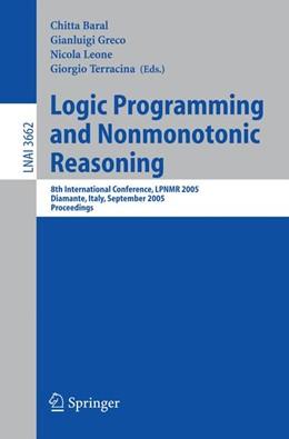 Abbildung von Baral / Greco / Leone / Terracina   Logic Programming and Nonmonotonic Reasoning   2005   8th International Conference, ...