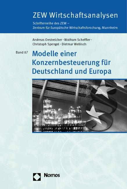 Modelle einer Konzernbesteuerung für Deutschland und Europa | Oestreicher / Scheffler / Spengel, 2008 | Buch (Cover)