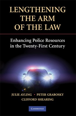 Abbildung von Ayling / Grabosky / Shearing | Lengthening the Arm of the Law | 2008 | Enhancing Police Resources in ...