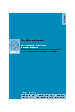 Abbildung von Ackermann | Im Spannungsfeld von Ich und Körper | 2009 | Subjektivität im 'Parzival' Wo... | 12