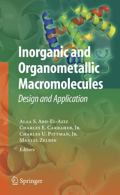 Inorganic and Organometallic Macromolecules | Abd-El-Aziz / Carraher / Pittman / Zeldin, 2007 | Buch (Cover)