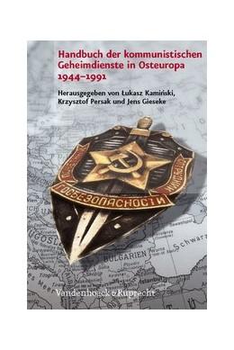 Abbildung von Gieseke / Kaminski / Persak | Handbuch der kommunistischen Geheimdienste in Osteuropa 1944–1991 | 2008 | Übersetzt von Jürgen Hensel | Band 033
