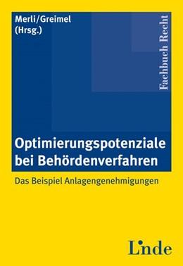Abbildung von Merli / Greimel | Optimierungspotentiale bei Behördenverfahren | 1. Auflage | 2009 | beck-shop.de