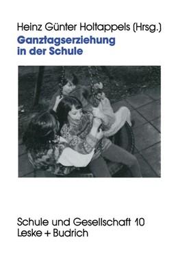 Abbildung von Holtappels   Ganztagserziehung in der Schule   1995   Modelle, Forschungsbefunde und...   10