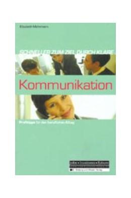 Abbildung von Mehrmann | Schneller zum Ziel durch klare Kommunikation | 2002 | Profitipps für den beruflichen...