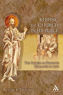 Abbildung von Thompson | Keeping the Church in Its Place | 2007 | The Church as Narrative Charac...