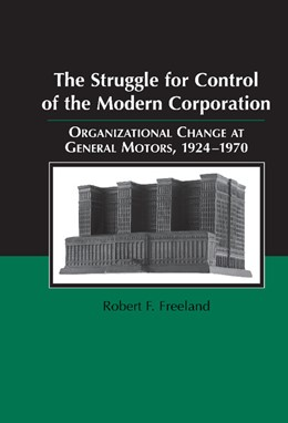 Abbildung von Freeland | The Struggle for Control of the Modern Corporation | 2000 | Organizational Change at Gener... | 17