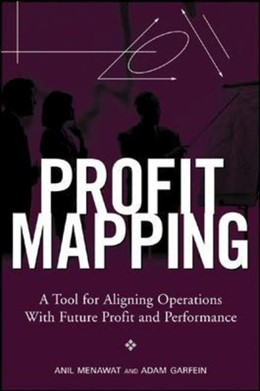 Abbildung von Menawat / Garfein | Profit Mapping: A Tool for Aligning Operations with Future Profit and Performance | 2006